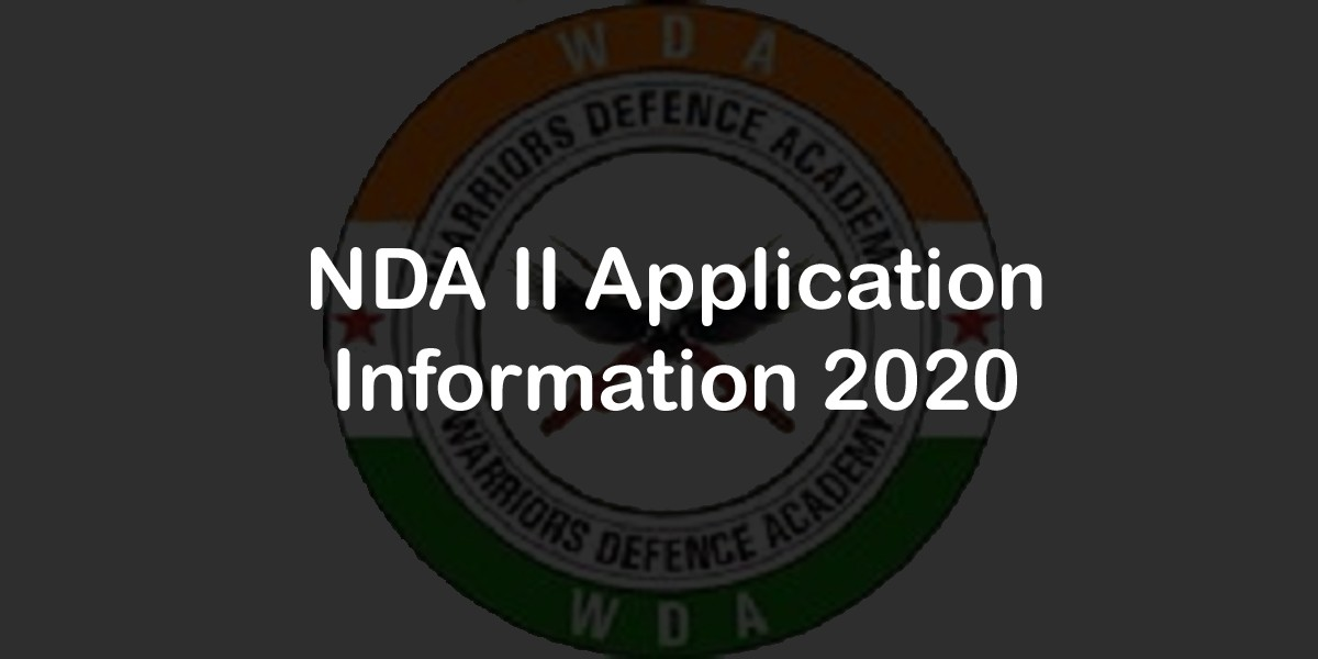 NDA II Application Information 2020 | Top Defence Academy